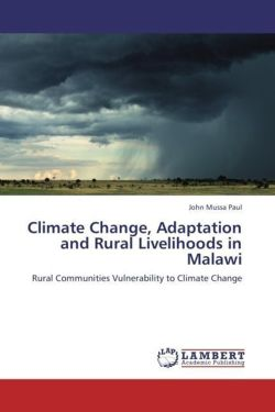 Climate Change, Adaptation and Rural Livelihoods in Malawi - Paul, John Mussa