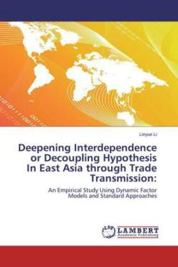 Convergence or Decoupling in East Asia through Trade Transmission - Li, Linyue