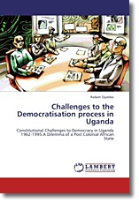 Challenges to the Democratisation process in Uganda