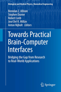 Towards Practical Brain-Computer Interfaces: Bridging the Gap from Research to Real-World Applications (Biological and Medical Physics, Biomedical Engineering)
