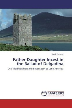 Father-Daughter Incest in the Ballad of Delgadina - Portnoy, Sarah