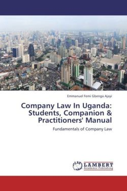 Company Law In Uganda: Students, Companion & Practitioners' Manual