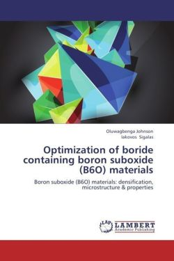 Optimization of boride containing boron suboxide (B6O) materials - Johnson, Oluwagbenga / Sigalas, Iakovos