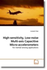 High-sensitivity, Low-noise Multi-axis Capacitive Micro-accelerometers - Chae, Junseok