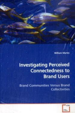 Investigating Perceived Connectedness to Brand Users - Martin, William