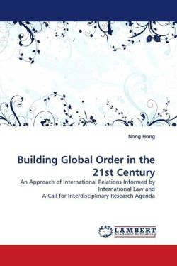 Building Global Order in the 21st Century - Hong, Nong