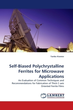 Self-Biased Polychrystalline Ferrites for Microwave Applications: An Evaluation of Common Techniques and Recommendations for Fabrication of Thick C-axis Oriented Ferrite Films