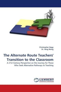 The Alternate Route Teachers' Transition to the Classroom - Nagy, Christopher / Ning, Dr.