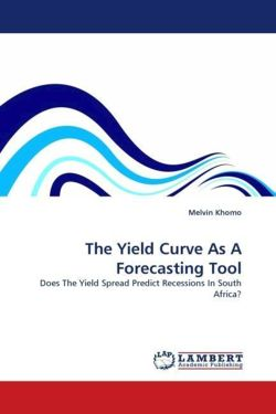 The Yield Curve As A Forecasting Tool - Khomo, Melvin