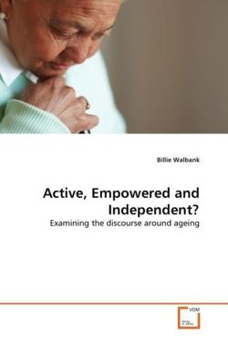 Active, Empowered and Independent? - Walbank, Billie