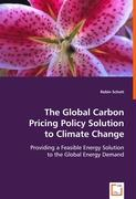 The Global Carbon Pricing Policy Solution to Climate Change - Schott, Robin