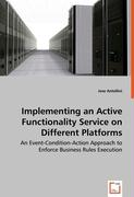 Implementing an Active Functionality Service on Different Platforms