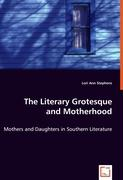 The Literary Grotesque and Motherhood