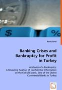 Banking Crises and Bankruptcy for Profit in Turkey - Soral, Bartu