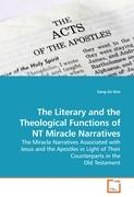 The Literary and the Theological Functions of NT Miracle Narratives