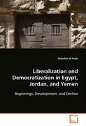 Liberalization and Democratization in Egypt, Jordan,and Yemen