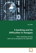E-banking and Its Difficulties in Hungary
