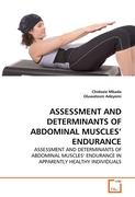 ASSESSMENT AND DETERMINANTS OF ABDOMINAL MUSCLES' ENDURANCE - Mbada, Chidozie; Adeyemi, Oluwatosin