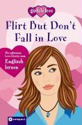 Flirt but don`t fall in love