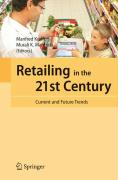 Retailing in the 21st Century. Current and Future Trends