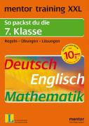 mentor training XXL. 7. Klasse. Deutsch / Englisch / Mathematik