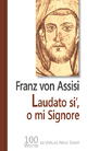 Laudato si', o mi Signore - Franz von Assisi; Wolfgang Bader