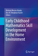 Early Childhood Mathematics Skill Development in the Home Environment - Belinda Blevins-Knabe; Ann M Berghout Austin