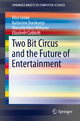 Two Bit Circus and the Future of Entertainment - Elise Lemle;  Katherine Bomkamp;  Marcella Klein Williams;  Elizabeth Cutbirth