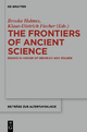 The Frontiers of Ancient Science - Brooke Holmes;  Klaus-Dietrich Fischer