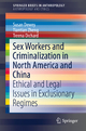 Sex Workers and Criminalization in North America and China - Susan Dewey;  Tiantian Zheng;  Treena Orchard