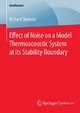Effect of Noise on a Model Thermoacoustic System at its Stability Boundary - Richard Steinert