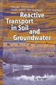 Reactive Transport in Soil and Groundwater - Gunnar Nützmann;  Paolo Viotti;  Per Aagaard