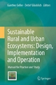 Sustainable Rural and Urban Ecosystems: Design, Implementation and Operation - Gunther Geller;  Gunther Geller;  Detlef Glücklich;  Detlef Glücklich