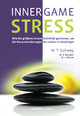 INNER GAME STRESS - W. Timothy Gallwey; Frank Pyko