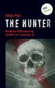 THE HUNTER: Medinas Offenbarung - Katja Piel