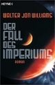 Der Fall des Imperiums - Walter Jon Williams
