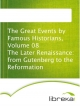 The Great Events by Famous Historians, Volume 08 The Later Renaissance: from Gutenberg to the Reformation