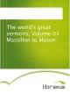 The world's great sermons, Volume 03 Massillon to Mason