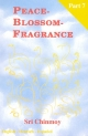 Peace-Blossom-Fragrance, Part 7 - Sri Chinmoy