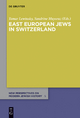 East European Jews in Switzerland - Tamar Lewinsky;  Sandrine Mayoraz