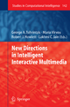 New Directions in Intelligent Interactive Multimedia - George A. Tsihrintzis; Maria Virvou