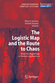 The Logistic Map and the Route to Chaos - Marcel Ausloos; Michel Dirickx
