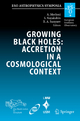 Growing Black Holes: Accretion in a Cosmological Context - Andrea Merloni; Sergei V. Nayakshin; Rashid A. Sunyaev