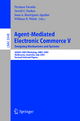 Agent-Mediated Electronic Commerce V - Peyman Faratin; David C. Parkes; Juan A. Rodríguez-Aguilar; William E. Walsh