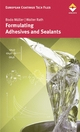 Formulating Adhesives and Sealants - Bodo Müller; Walter Rath