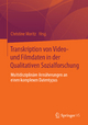 Transkription von Video- und Filmdaten in der Qualitativen Sozialforschung - Christine Moritz