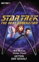 Star Trek - The Next Generation: Ketten der Gewalt - Bill McCay;  Eloise Flood