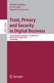 Trust, Privacy and Security in Digital Business - Sokratis Katsikas; Miguel Soriano