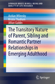 The Transitory Nature of Parent, Sibling and Romantic Partner Relationships in Emerging Adulthood - Avidan Milevsky;  Kristie Thudium;  Jillian Guldin