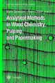 Analytical Methods in Wood Chemistry, Pulping, and Papermaking - Eero Sjöström; Raimo Alén